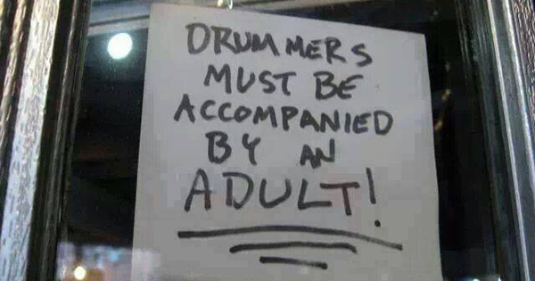 Drummers must be accompanied by an adult