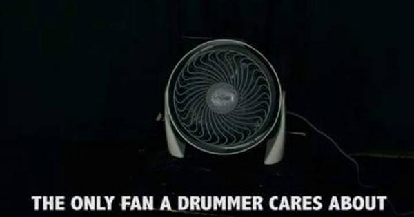 Drummer's only fan