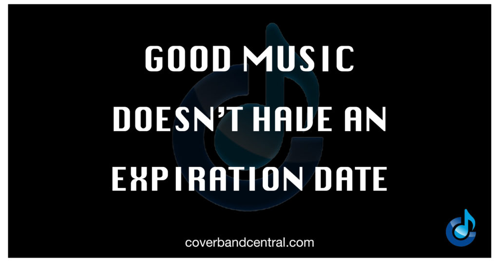 Good music doesn't have an expiration date
