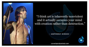 Anthony Kiedis quote