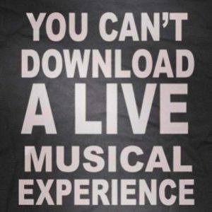 You can't download a live music experience