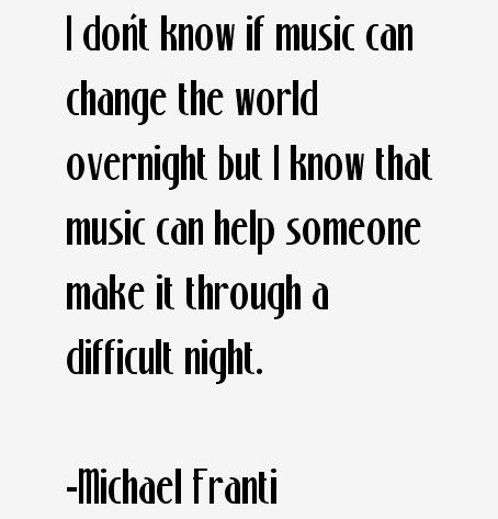 Music can help someone make it through a difficult night