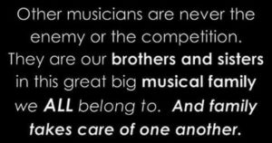 Other musicians are our brothers and sisters
